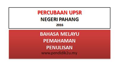 Soalan Percubaan Bahasa Melayu 2016 Pahang