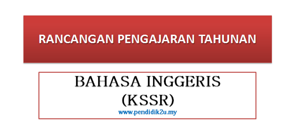 Rancangan Pengajaran Tahunan Bahasa Inggeris KSSR