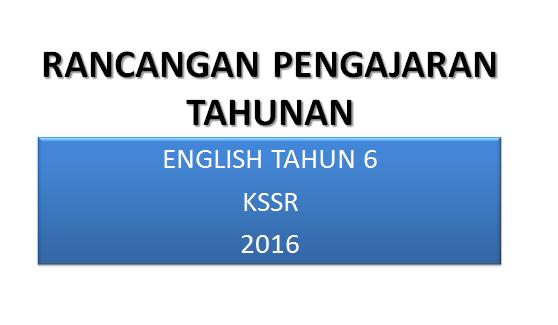Rancangan Pengajaran Tahunan Bahasa Inggeris Tahun 6 KSSR