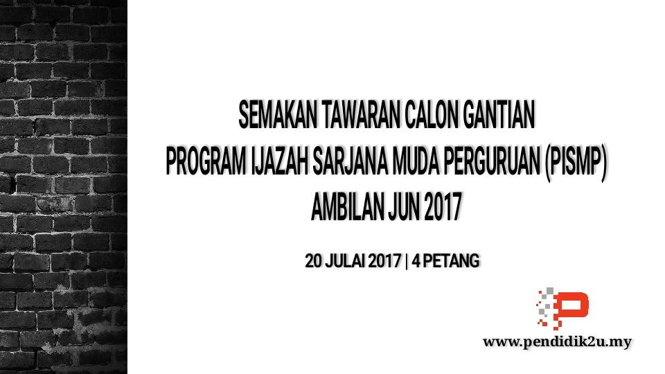 Semakan Calon Gantian PISMP 2017