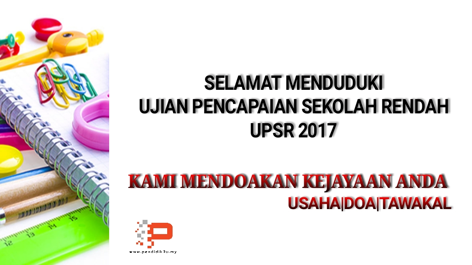 Selamat Menduduki UPSR 2017