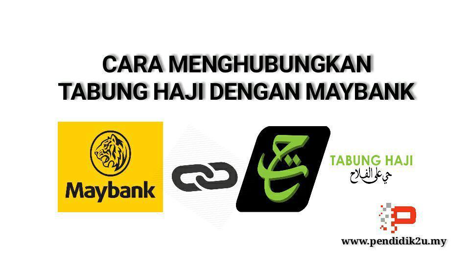 Cara Menghubungkan Tabung Haji Dengan Maybank