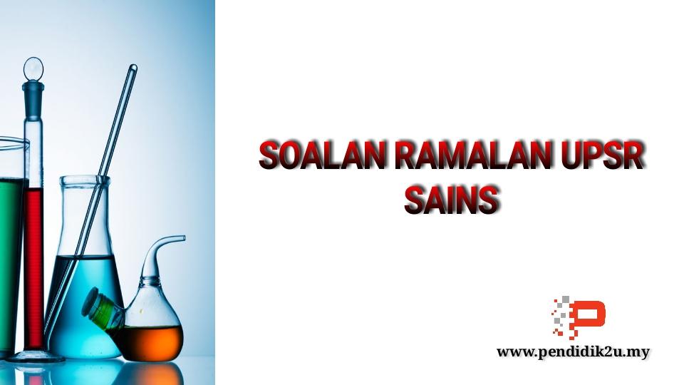 Soalan Ramalan UPSR 2017 Sains