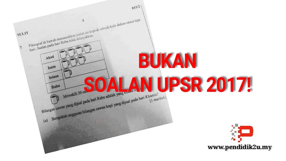 Bukan Soalan UPSR 2017