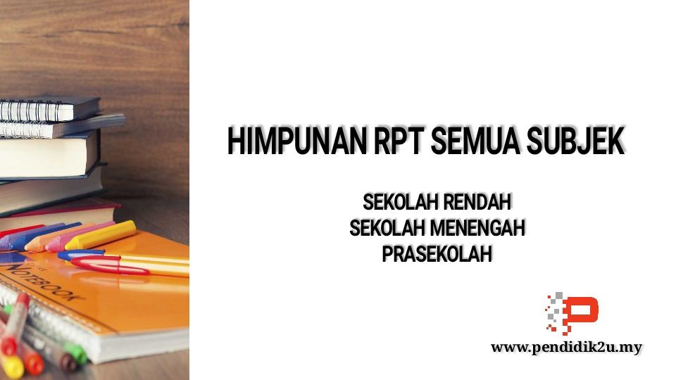Himpunan RPT Semua Subjek Sekolah Rendah dan Menengah