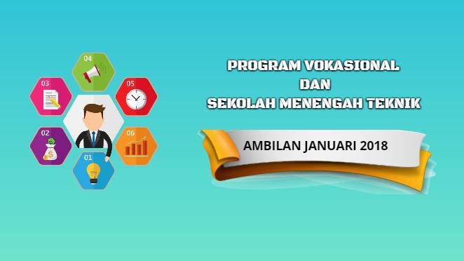 Program Vokasional Dan Sekolah Menengah Teknik Ambilan Januari 2018