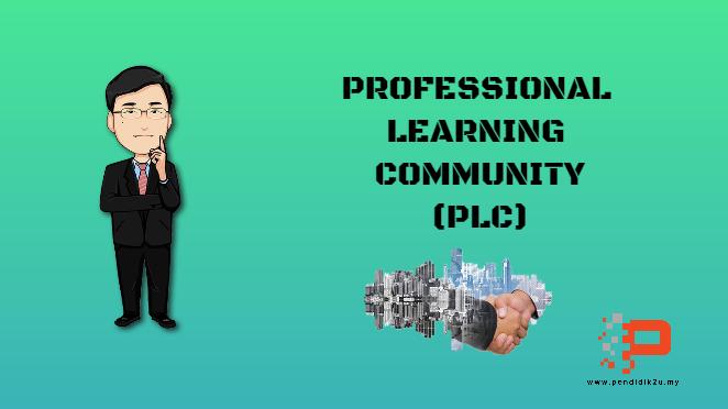 Apa Itu Professional Learning Community(PLC)