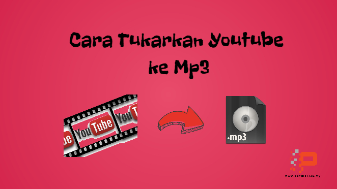 Cara Tukarkan Video Youtube ke Mp3 - Pendidik2u