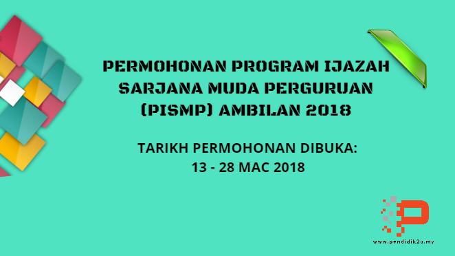 Permohonan Program Ijazah Sarjana Muda Perguruan (PISMP) Ambilan 2018