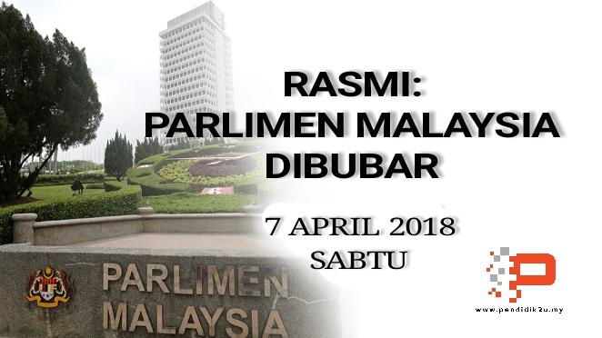 Parlimen Malaysia Dibubar 7 April 2018 Sabtu