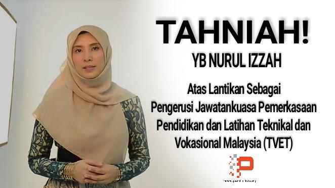 YB Nurul Izzah Dilantik Sebagai Pengerusi Jawatankuasa Pemerkasaan TVET