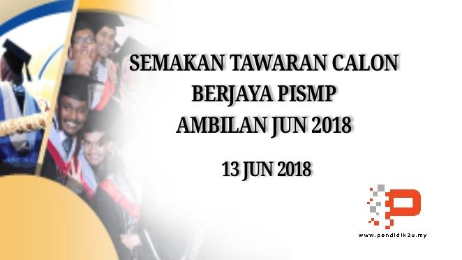Semakan Calon Berjaya PISMP Ambilan Jun 2018