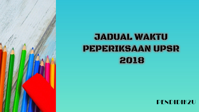 Jadual UPSR 2018 (RASMI)