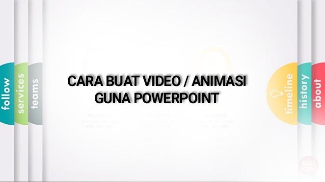 Cara Buat Video Guna Powerpoint
