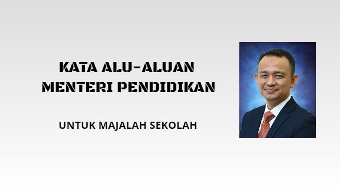 Kata Alu-Aluan Menteri Pendidikan Untuk Majalah Sekolah