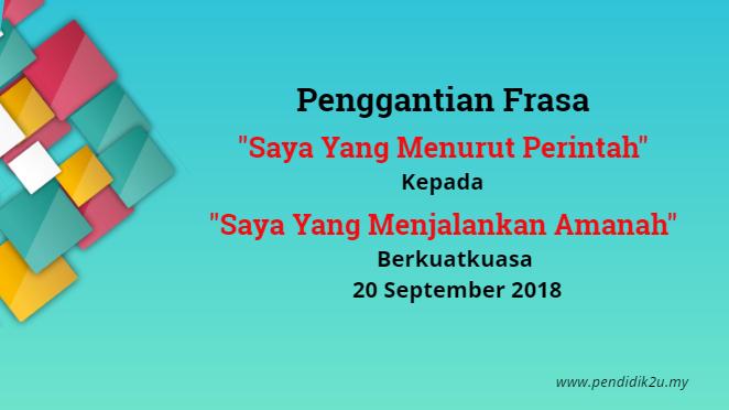 """""""Saya Yang Menjalankan Amanah"""" Berkuatkuasa 20 September 2018"""
