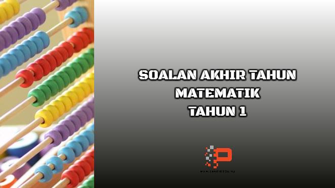Soalan Matematik Tahun 1 Akhir Tahun (KSSR Semakan