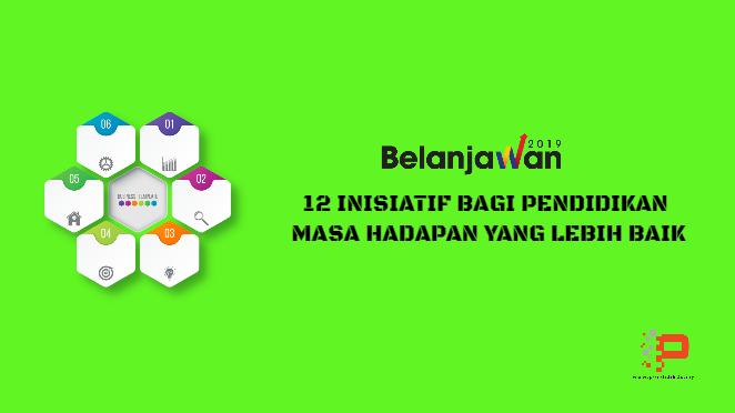 12 Inisiatif Untuk Pendidikan Belanjawan 2019