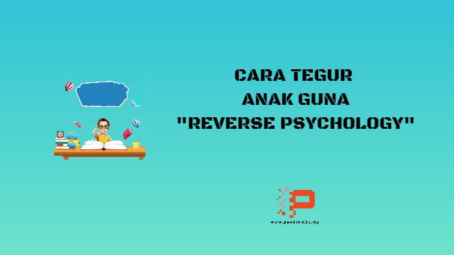 tegur guna reverse psychology