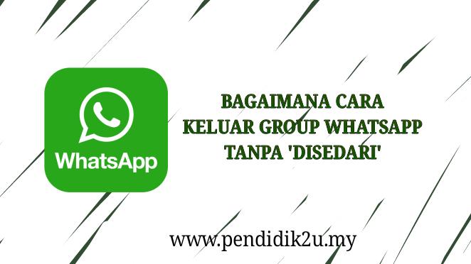 Cara Keluar Group Whatsapp Tanpa Disedari