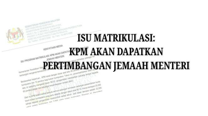 Isu Matrikulasi: KPM Akan Dapatkan Pertimbangan Jemaah Menteri