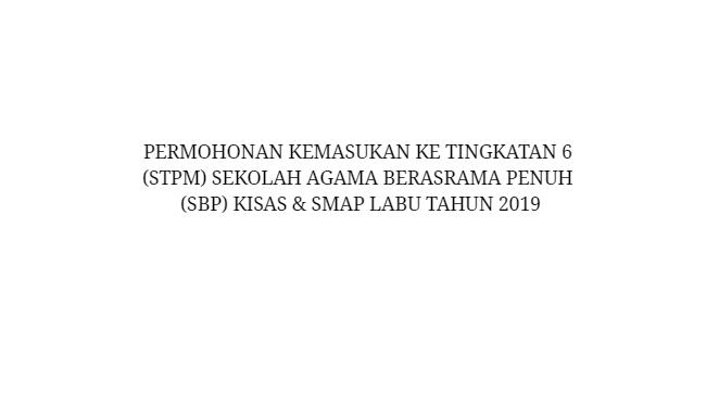 Permohonan Tingkatan 6 SBP KISAS dan SMAP Labu 2019