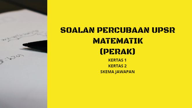 Percubaan UPSR Matematik 2019 Perak