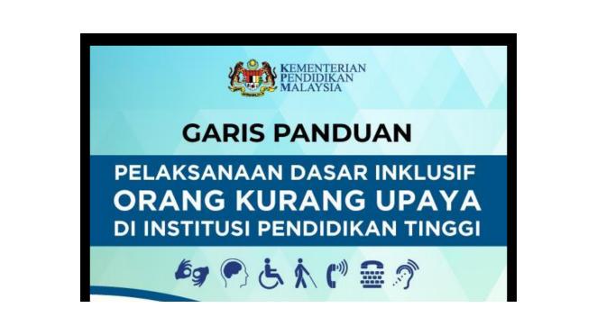 Garis Panduan Dasar  Inklusif Orang Kurang Upaya di IPT