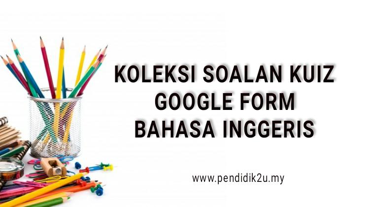 Himpunan Kuiz Online Google Form Bahasa Inggeris