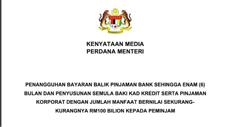 KENYATAAN MEDIA PERDANA MENTERI PENANGGUHAN BAYARAN BALIK PINJAMAN BANK SEHINGGA ENAM (6) BULAN