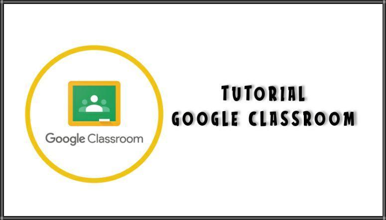 Video Panduan Guru Menggunakan Google Classroom