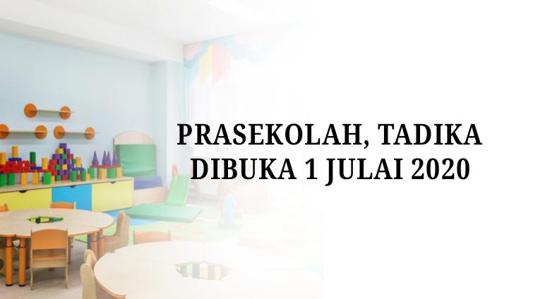 Prasekolah, tadika dibuka 1 Julai 2020