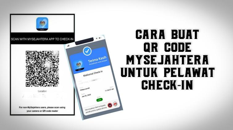 Cara Buat QR Code MySejahtera Untuk Pelawat Check-In