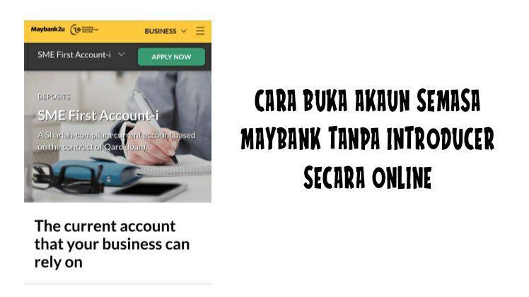 Cara Buka Akaun Semasa Perniagaan Maybank Secara Online Tanpa Introducer