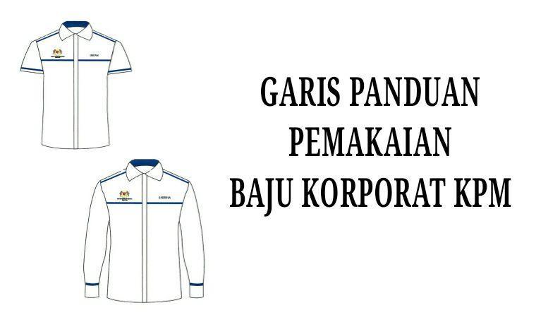 Garis Panduan Pemakaian Baju Korporat KPM