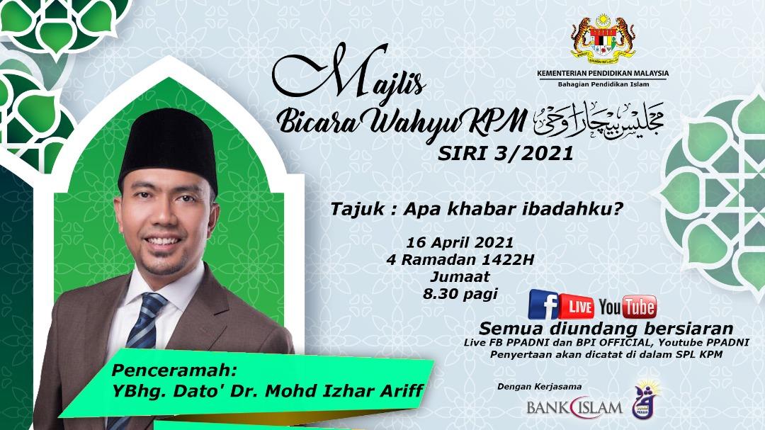 Majlis Bicara Wahyu Siri 3/2021 Dato' Dr. Izhar Ariff