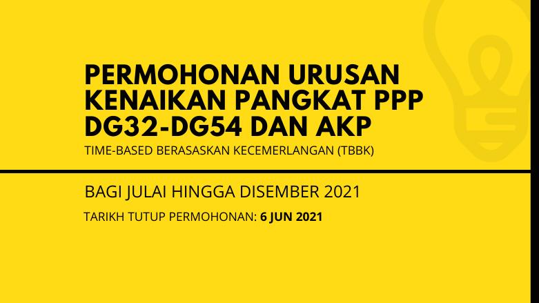 Urusan Kenaikan Pangkat PPP Gred DG32-DG54 & AKP Bagi Julai Hingga Disember 2021