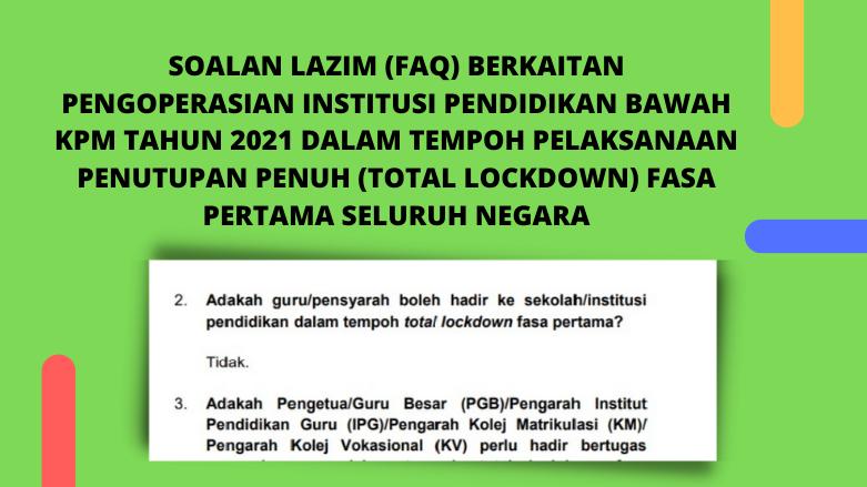 SOALAN LAZIM (FAQ) BERKAITAN PENGOPERASIAN INSTITUSI PENDIDIKAN BAWAH KPM DALAM TEMPOH LOCKDOWN FASA PERTAMA