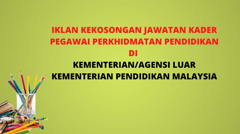Jawatan Kosong Kader Bagi Pegawai Perkhidmatan Pendidikan di Kementerian /Agensi Luar KPM