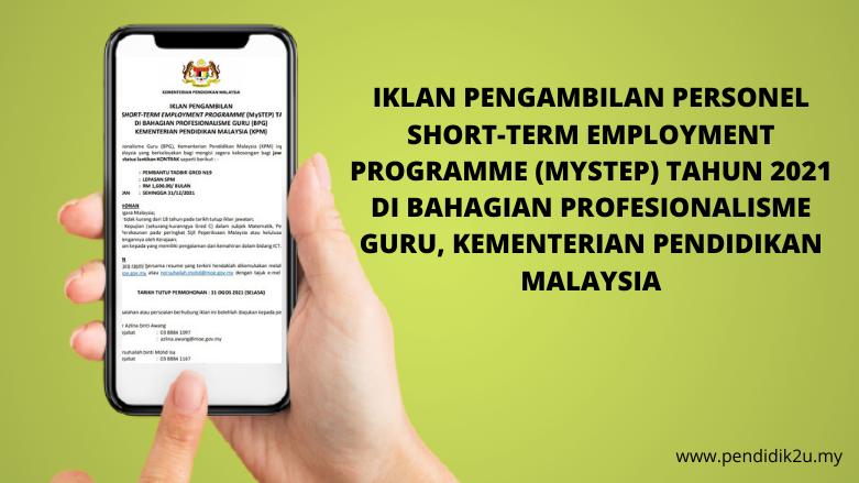 IKLAN PENGAMBILAN PERSONEL SHORT-TERM EMPLOYMENT PROGRAMME (MySTEP) TAHUN 2021 DI BAHAGIAN PROFESIONALISME GURU (BPG)