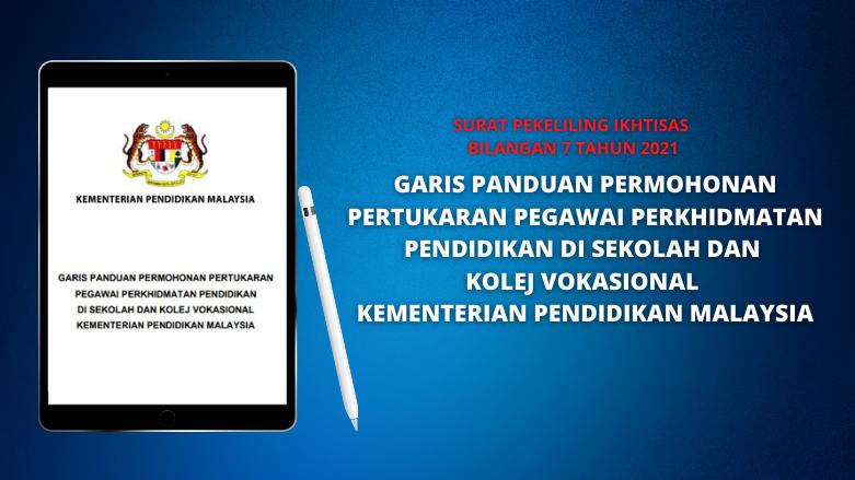 SPI BIL 7/2021: Garis Panduan Permohonan Pertukaran PPP Di Sekolah Dan Kolej Vokasional KPM